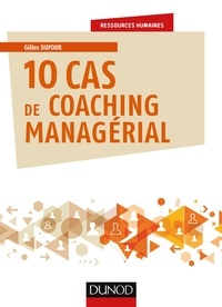 Gilles Dufour - 10 cas de coaching managérial.