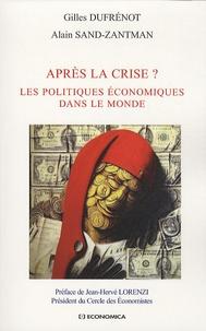 Gilles Dufrénot et Alain Sand-Zantman - Après la crise ? - Les politiques économiques dans le monde.