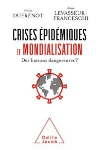 Gilles Dufrénot et Anne Levasseur Franceschi - Crises épidémiques et mondialisation - Des liaisons dangereuses ?.