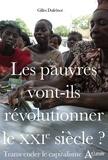 Gilles Dufrénot - Les pauvres vont-ils révolutionner le XXIe siècle ? - Transcender le capitalisme.