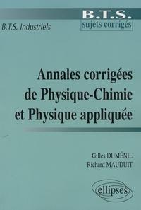 Gilles Dumenil et Richard Mauduit - Annales corrigées de Physique-Chimie et Physique appliquée - BTS industriel.