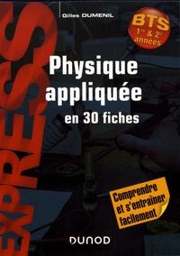 Gilles Duménil - Physique appliquée en 30 fiches BTS 1re & 2e années.