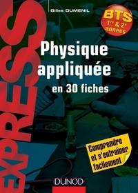 Gilles Duménil - Physique appliquée en 30 fiches - BTS.
