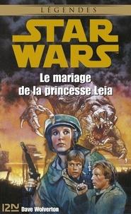 Gilles Dupreux et Dave Wolverton - Star Wars  : Star Wars - Le mariage de la princesse Leia.