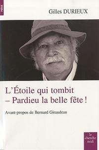 Gilles Durieux - L'étoile qui tombit - Pardieu la belle fête ! - Poèmes.