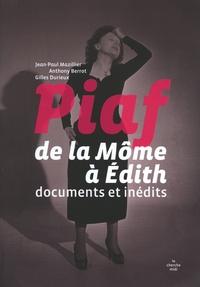 Gilles Durieux et Anthony Berrot - Piaf, de la Môme à Edith - Documents inédits.