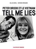 Gilles Duval et Séverine Wemaere - Peter Brook et le Vietnam - Tell me lies.