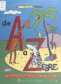 Gilles Eduar - De A à Zèbre - Le grand voyage d'Adèle et Zorba.