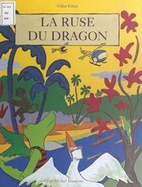 Gilles Eduar - La ruse du dragon.