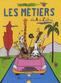 Gilles Eduar - Les métiers de A à Zèbre.