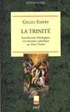 Gilles Emery - La trinité - Introduction théologique à la doctrine catholique sur Dieu Trinité.