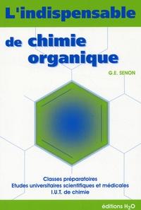 Gilles-Emmanuel Senon - L'indispensable de chimie organique - Résumé de cours.