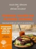 Gilles-Eric Séralini et Jérôme Douzelet - Plaisirs cuisinés ou poisons cachés - Dialogue entre un chef et un scientifique.