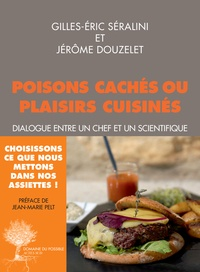 Poisons cachés ou plaisirs cuisinés- Dialogue entre un chef et un scientifique - Gilles-Eric Séralini   Showmesound.org