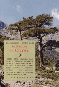 Gilles Faggio et Cécile Jolin - La Nature en Corse.