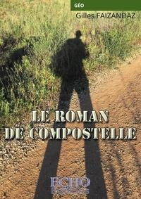 Gilles Faizandaz - Le roman de Compostelle.