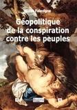 Gilles Falavigna - Géopolitique de la conspiration contre les peuples.
