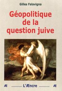 Gilles Falavigna - Géopolitique de la question juive.