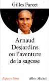 Gilles Farcet - Arnaud Desjardins ou L'aventure de la sagesse.