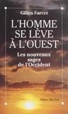 Gilles Farcet - L'homme se lève à l'Ouest - Les nouveaux sages de l'Occident, Richard Moss, Ram Dass, Lee Lozowick, Douglas Harding.
