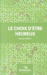 Gilles Farcet - Le choix d'être heureux - Petit précis de savoir être.