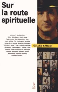 Gilles Farcet - Sur la route spirituelle.