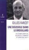 Gilles Farcet - Une boussole dans le brouillard - Un chemin spirituel : Pourquoi, comment et dans quel but ?.