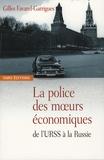 Gilles Favarel-Garrigues - La police des moeurs économiques - De l'URSS à la Russie.