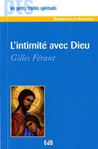 L'intimité avec Dieu - Gilles Férant |