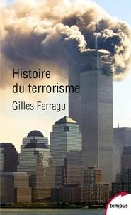 Gilles Ferragu - Histoire du terrorisme.