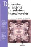 Gilles Ferréol et Guy Jucquois - Dictionnaire de l'altérité et des relations interculturelles.