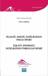 Gilles Ferréol - Egalité, mixité, intégration par le sport.