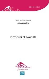 Gilles Ferréol - Fictions et savoirs.