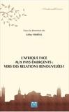 Gilles Ferréol - L'Afrique face aux pays émergents : vers des relations renouvelées ?.