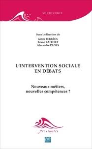 Gilles Ferréol et Bruno Laffort - L'intervention sociale en débats - Nouveaux métiers, nouvelles compétences ?.