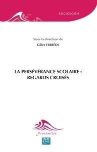 Gilles Ferréol - La persévérance scolaire : regards croisés.