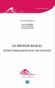 Gilles Ferréol et Bruno Laffort - Le monde rural - Entre permanences et mutations.