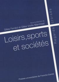Gilles Ferréol et Gilles Vieille Marchiset - Loisirs, sports et sociétés - Regards croisés.
