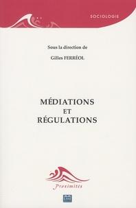 Gilles Ferréol - Médiations et régulations.
