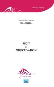Gilles Ferréol - Récit et objectivation.