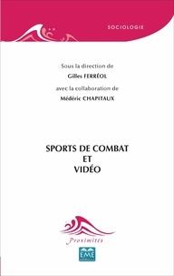 Gilles Ferréol et Médéric Chapitaux - Sports de combat et vidéo.