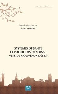 Gilles Ferréol - Systèmes de santé et politiques de soins : vers de nouveaux défis ?.