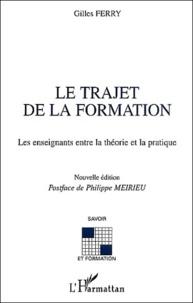 Gilles Ferry - Le trajet de la formation - Les enseignants entre la théorie et la pratique.