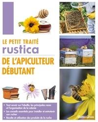 Gilles Fert et Paul Fert - Le petit traité Rustica de l'apiculteur débutant.