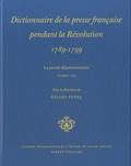Gilles Feyel - Dictionnaire de la presse française pendant la Révolution (1789-1799) - La presse départementale Tome 3.