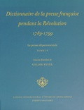 Gilles Feyel - Dictionnaire de la presse française pendant la Révolution (1789-1799) - La presse départementale Tome 4.