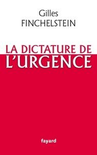 Gilles Finchelstein - La dictature de l'urgence.