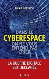 Gilles Fontaine - Dans le cyberespace, personne ne vous entend crier.