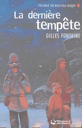 Gilles Fontaine - Un nouveau monde Tome 3 : La dernière tempête.