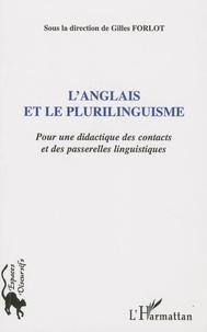 Gilles Forlot - L'anglais et le plurilinguisme - Pour une didactique des contacts et des passerelles linguistiques.